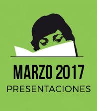 Marzo de 2017: presentaciones