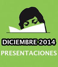 Diciembre 2014: Presentaciones