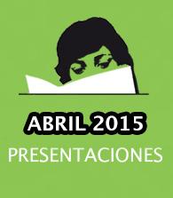 Abril de 2015: presentaciones