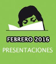 Febrero de 2016: presentaciones