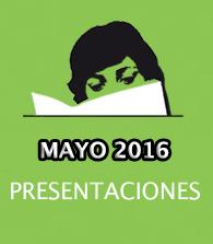 Mayo de 2016: presentaciones