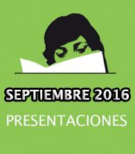 Septiembre de 2016: presentaciones