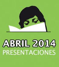 Abril 2014: Presentaciones