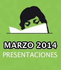 Marzo 2014: Presentaciones