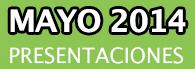 Mayo 2014: Presentaciones